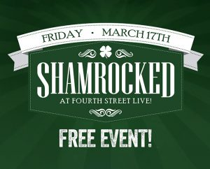 Friday March 17th - Shamrocked at Fourth Street Live! image