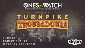 June 26: Ones To Watch With Skype Presents Turnpike Troubadours image