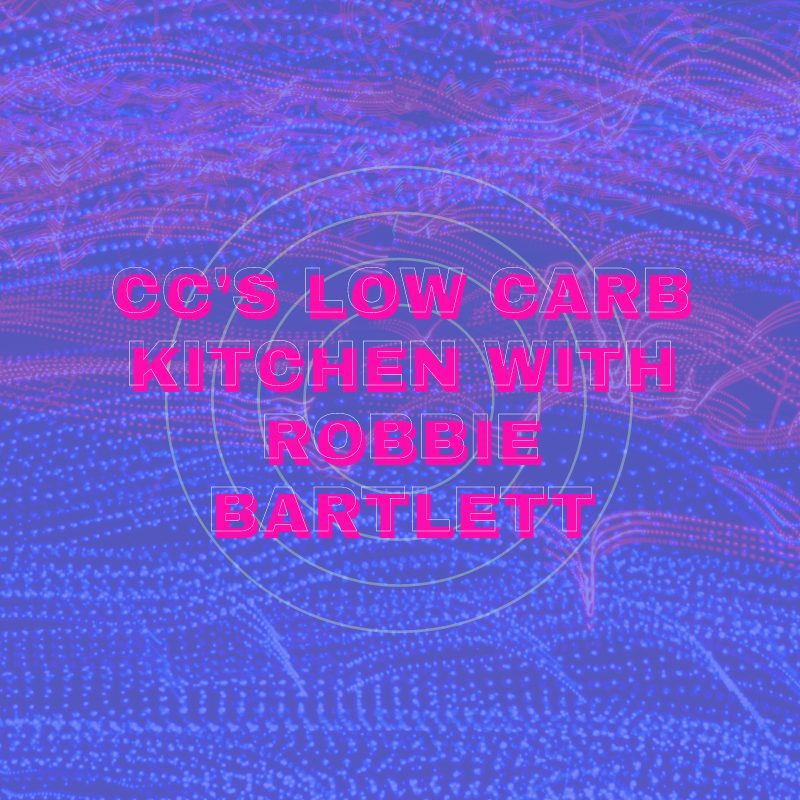 CC's Low Carb Kitchen with Robbie Bartlett image